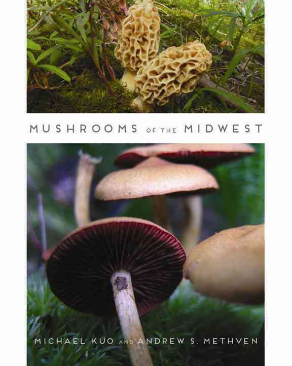 Mushrooms of the Midwest By Kuo, Michael/ Methven, Andrew S.